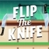 Flip The Knife